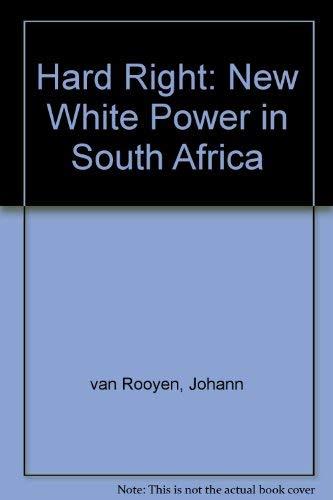 Hard Right: The New White Power in South Africa: Van Rooyen, Johann