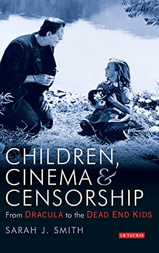 9781850438120: Children, Cinema and Censorship: From Dracula to Dead End (Turner Classic Movies British Film Guides)