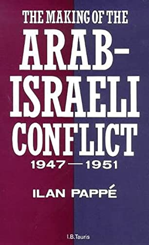 9781850438199: The Making of the Arab-Israeli Conflict, 1947-1951