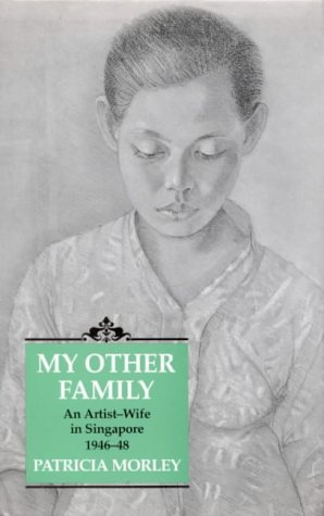 9781850438236: My Other Family: An Artist-Wife in Singapore, 1946-48