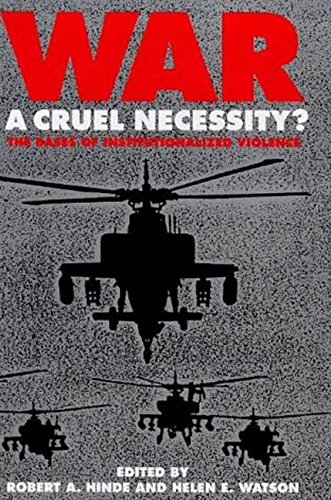 9781850438243: War: A Cruel Necessity?: The Bases of Institutionalized Violence