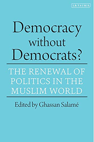 9781850438663: Democracy Without Democrats?: The Renewal of Politics in the Muslim World
