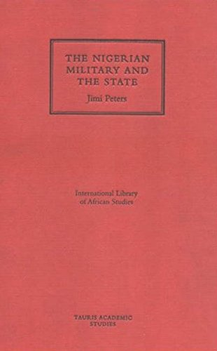 9781850438748: The Nigerian Military and the State (International Library of African Studies)