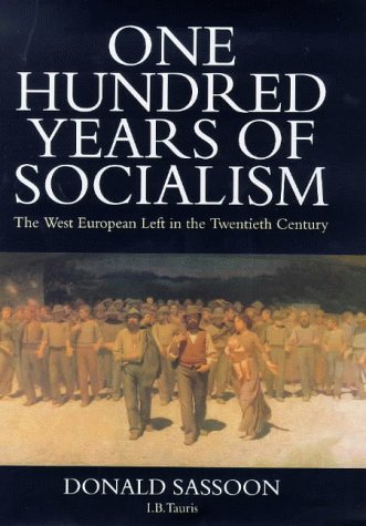 9781850438793: One Hundred Years of Socialism: The West European Left in the Twentieth Century