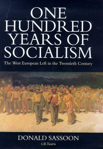 9781850438793: One Hundred Years of Socialism: The West European Left in the Twentieth Century (Hardcover)