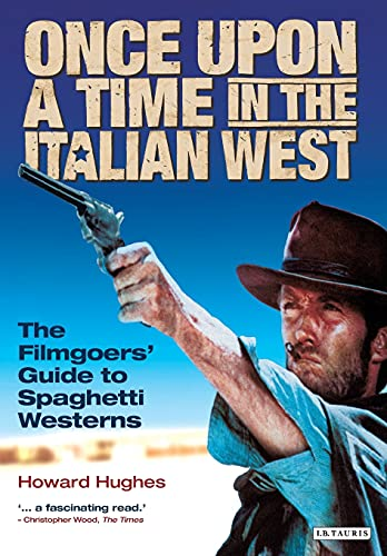 9781850438960: Once Upon a Time in the Italian West: The Filmgoers' Guide to Spaghetti Westerns