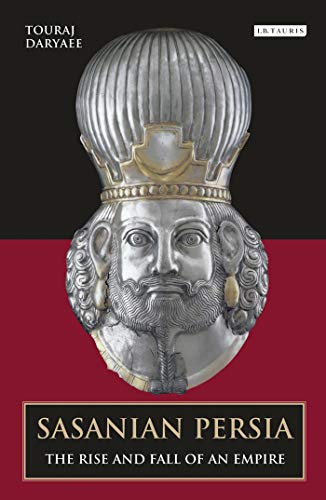 9781850438984: Sasanian Persia: The Rise and Fall of an Empire (International Library of Iranian Studies)