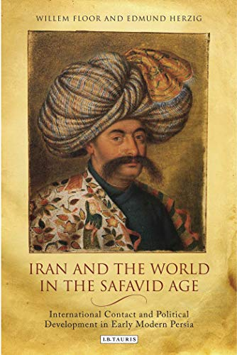 9781850439301: Iran And the World in the Safavid Age