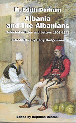 9781850439394: Albania and the Albanians: Selected Articles and Letters, 1903-1944