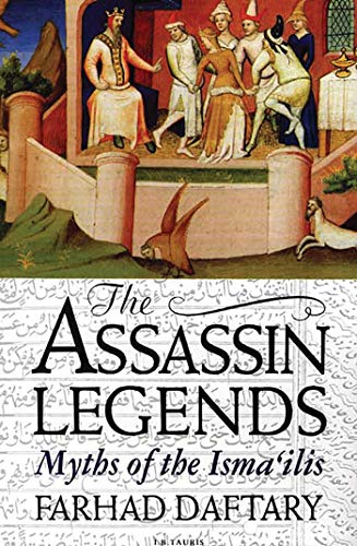 The Assassin Legends: Myths of the Isma'ilis: Daftary, Farhad