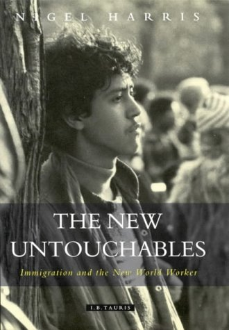 9781850439561: The New Untouchables: Immigration and the New World Worker