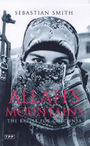9781850439790: Allah's Mountains: The Battle for Chechnya, New Edition (Tauris Parke Paperbacks)