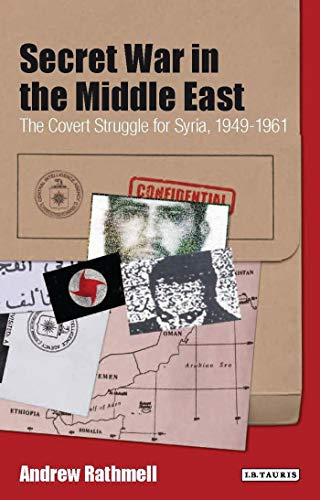 9781850439929: Secret War in the Middle East: The Covert Strugle for Syria, 1949-1961 (Library of Modern Middle East Studies; 7)