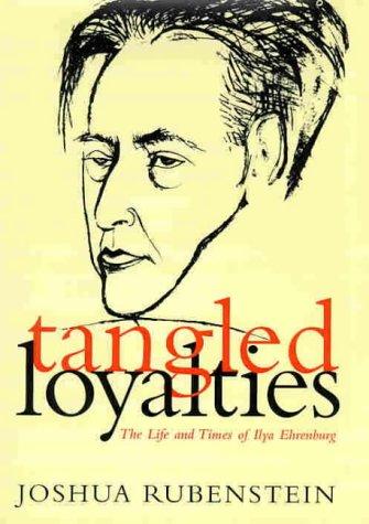 9781850439981: Tangled Loyalties: Life and Times of Ilya Ehrenburg