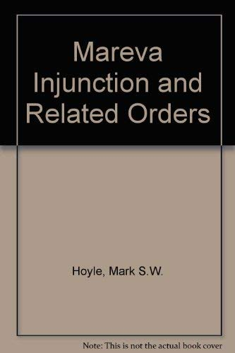 Mareva Injunction and Related Orders: Hoyle, Mark S.W.