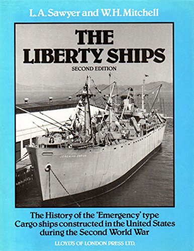The Liberty Ships: The History of the: Mitchell, William Harry,