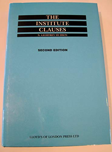 The Institute Clauses (Business of Shipping): Hudson, N. Geoffrey;