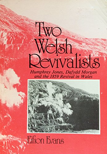 9781850490142: Two Welsh Revivalists: Humphrey Jones, Dafydd Morgan and the 1859 Revival in Wales (Evangelical Library of Wales Series)