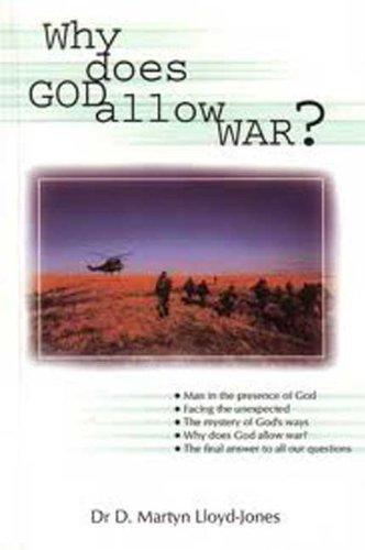 Why Does God Allow War?: D. Martyn Lloyd-Jones