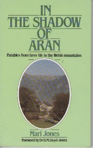 9781850490630: In the Shadow of Aran: Parables from Farm Life in the Welsh Mountains