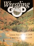 Wrestling with God: Lessons from the Life of Jacob: Macmillan, J.Douglas