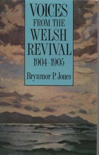Voices from the Welsh Revival, 1904-1905: Jones, Brynmor Pierce