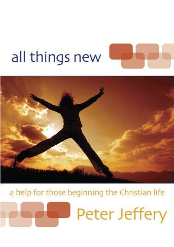 9781850492269: All Things New: A Help for Those Beginning the Christian Life