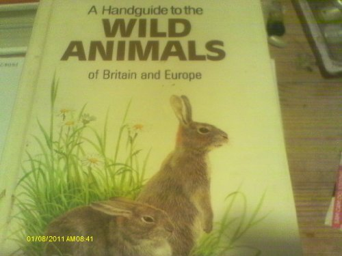 9781850510505: A Handguide to the Wild Animals of Britain and Europe (Nature handguides)