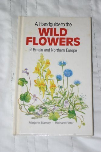 9781850510512: A Handguide to the Wild Flowers of Britain and Northern Europe (Nature handguides)