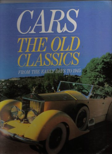 9781850510659: Cars the Old Classics From the Early Days to 1945