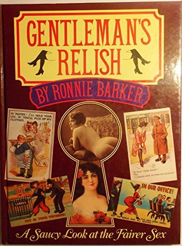 9781850510772: Gentleman's Relish: A Saucy Look at the Fairer Sex