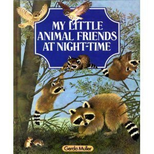 My Little Animal Friends at Night Time: Muller, Gerda
