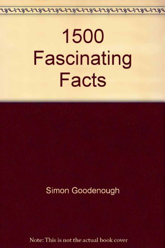 1500 Fascinating Facts.