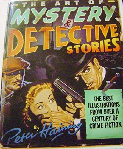 The Art of Mystery and Detective Stories . The Best Illustrations from over a Century of Crime Fi...