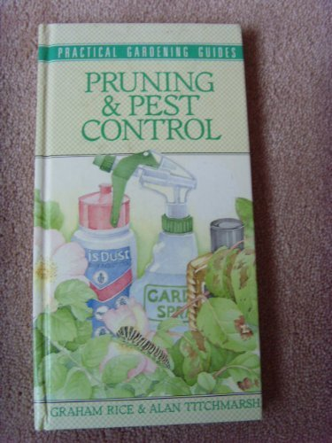 Pruning and Pest Control (1850511756) by Graham Rice; Alan Titchmarsh
