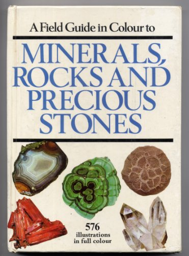 9781850512141: A Field Guide to Minerals, Rocks and Precious Stones