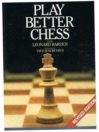 Play Better Chess (1850512310) by Leonard Barden