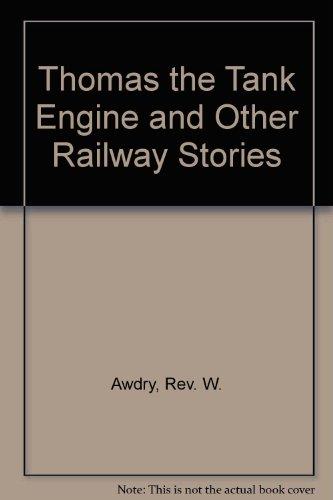 Thomas the Tank Engine and Other Railway: Rev. W. Awdry
