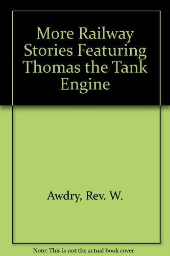 More Railway Stories Featuring Thomas the Tank: Awdry, Rev. W.