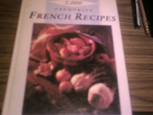 9781850516941: 2000 Favourite French Recipes