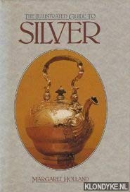 The Illustrated Guide to Silver