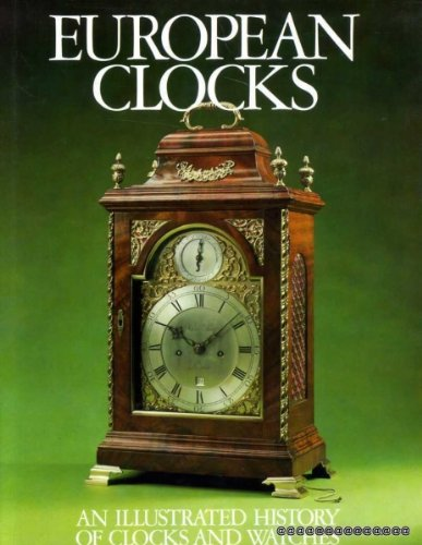 European Clocks: an Illustrated History of Clocks: Uresova, Libuse