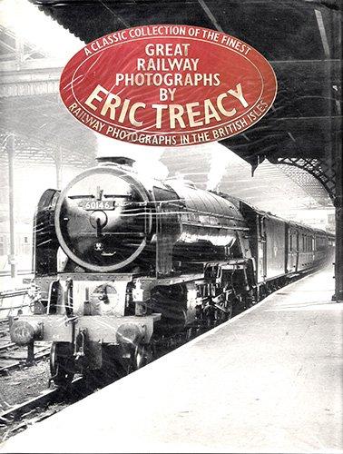 GREAT RAILWAY PHOTOGRAPHS BY ERIC TREACY: Allen, G. Freeman