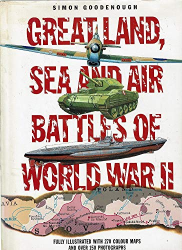 Great Land, Sea and Air Battles of: Simon Goodenough