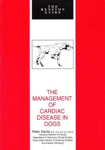 9781850541035: Management of Cardiac Disease in Dogs (The Henston guide)