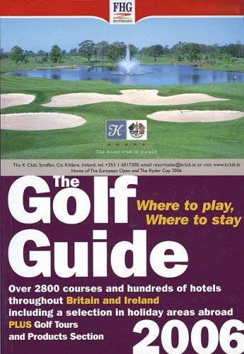 9781850553755: The Golf Guide 2006: Where to Play, Where to Stay (Farm House Guides)