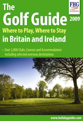 9781850554110: The Golf Guide: Where to Play, Where to Stay in Britain and Ireland (Farm Holiday Guides)