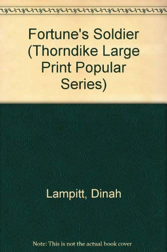 Fortune's Soldier, Pt. III (Thorndike Large Print Popular Series): Lampitt, Dinah