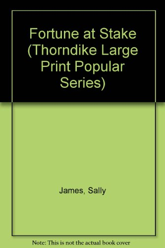 Fortune at Stake (Thorndike Large Print Popular Series): James, Sally