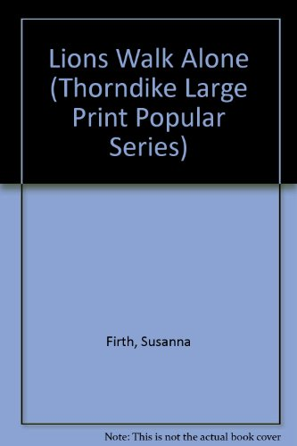 9781850570943: Lions Walk Alone (Thorndike Large Print Popular Series)